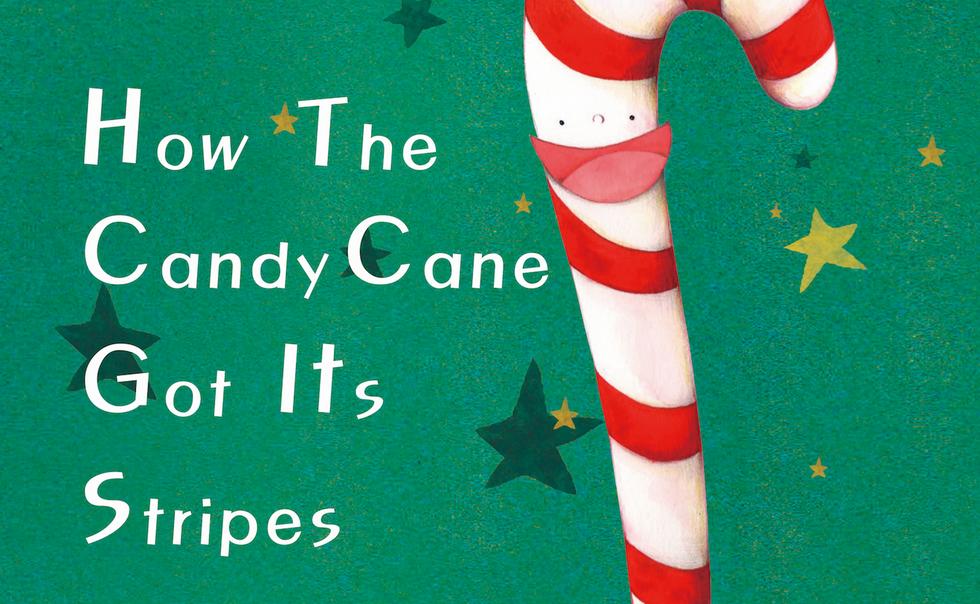 How The Candy Cane Got Its Stripes by Scott Casperson & JiHyun Kim/Asasa