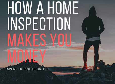 How a Home Inspection MAKES YOU MONEY!
