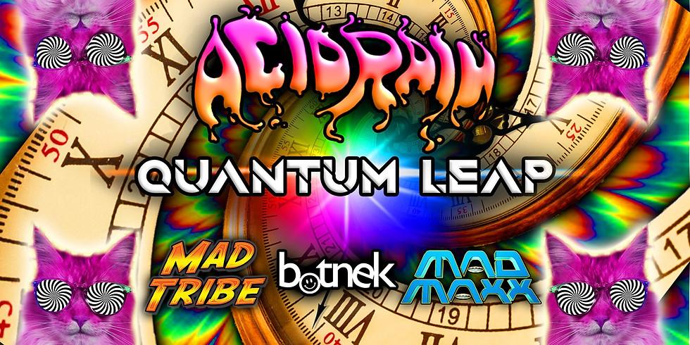 ACID RAIN: Quantum Leap ft Mad Tribe, Botnek, Mad Maxx, and more