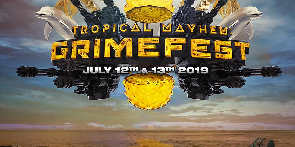 Tropical Mayhem 2019 : Grime Fest (Two Day Event)