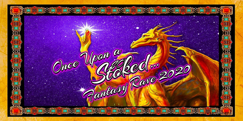 Once Upon A So Stoked: Fantasy Rave 2020