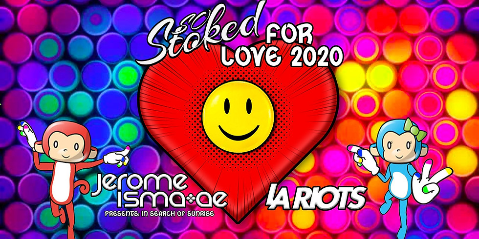 So Stoked for Love 2020 ft. Jerome Isma-Ae & La Riots (SUNDAY EVENT)