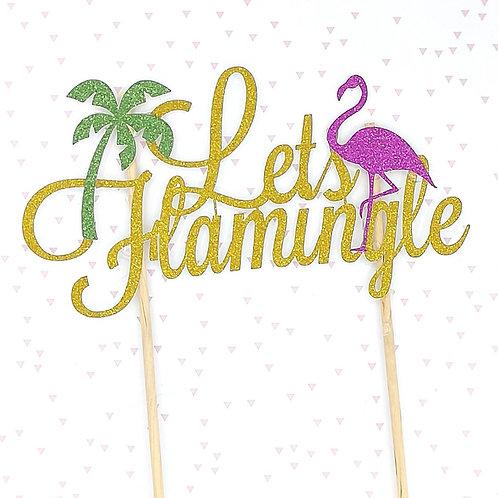 Let's Flamingle Cake Topper - décoration gâteau thème jungle flamant rose palmie