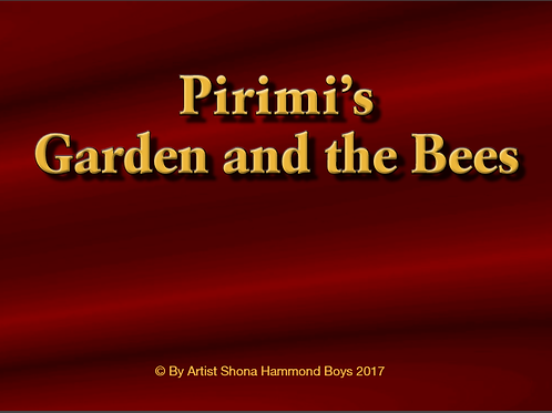 Pirimi's Garden and the Bees