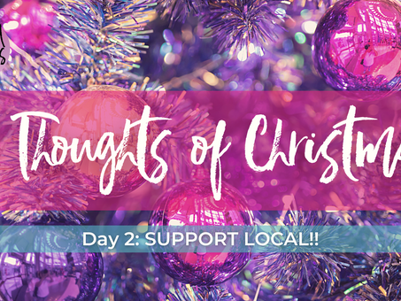 Day 2: Support Local! 12 Thoughts of Christmas