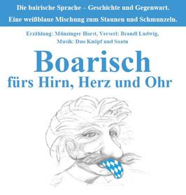"""""""Boarisch fürs Hirn, Herz und Ohr"""""""