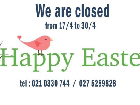 Easter we are closed fr 17/4 to 30/4