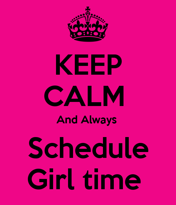 keep-calm-and-always-schedule-girl-time.png