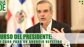 DISCURSO DEL PRESIDENTE: TEATRO CARO PARA UN ANUNCIO REPETIDO