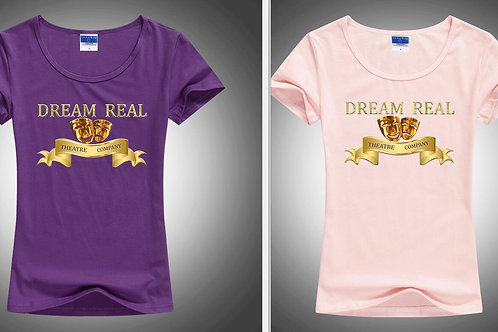 Dream Real Theatre Company Women's  T-Shirt Purple or Pink
