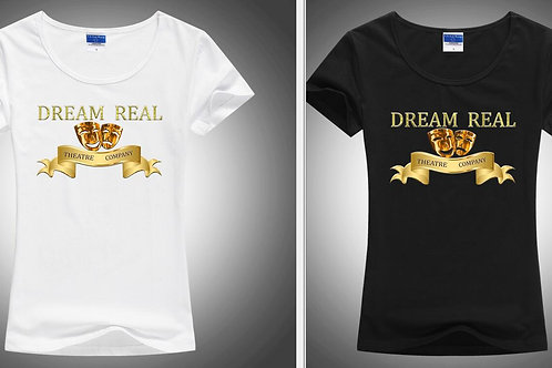 Dream Real Theatre Company Women's  T-Shirt White or Black