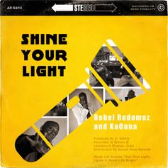 Rebel Rodomez - Shine Your Light