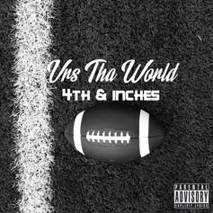 Vrs Tha World - 4th & Inches