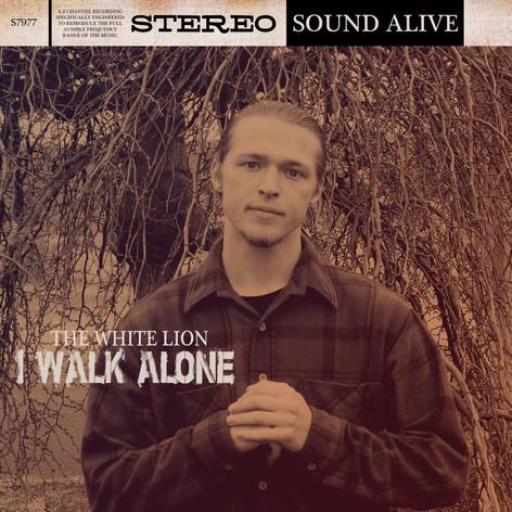 The White Lion - I Walk Alone
