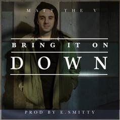 Matt The V - Bring It On Down