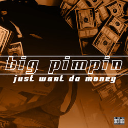 "Alabama Lyricist ""Big Pimpin"" Releases ""Just Want Da Money"""