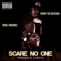 REBEL RODOMEZ FEAT. BENNY THE BUTCHER - SCARE NO ONE