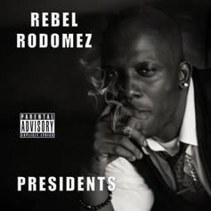 Rebel Rodomez - Presidents