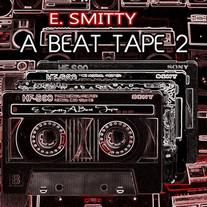 E. Smitty - A Beat Tape 2 (Album)