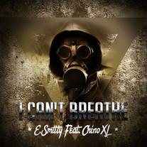 E. SMITTY & CHINO XL - I CAN'T BREATHE