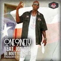 ONE9INETY FEAT. JON DOE - BE BOUT YO PAPER