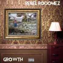 Rebel Rodomez- Growth (Album)