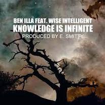 BeN iLLa Feat. Wise Intelligent - Knowledge Is Infinite