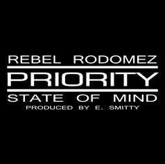 Rebel Rodomez - Priority State Of Mind