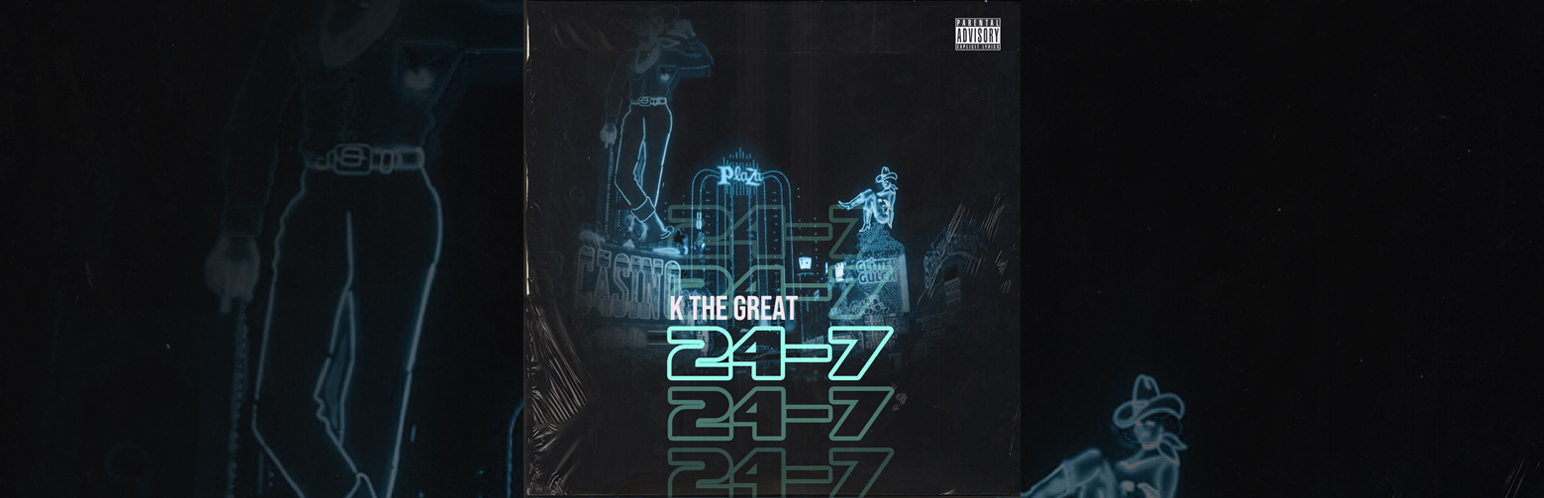 K The Great - 24-7