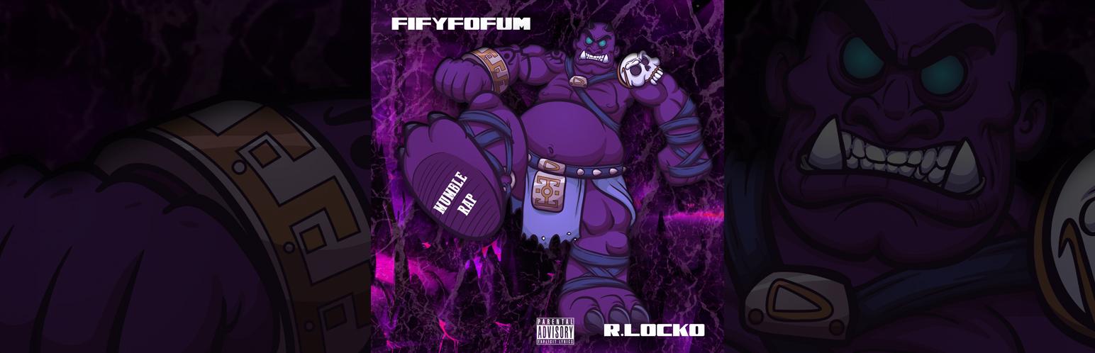 R.Locko - FiFyFoFum