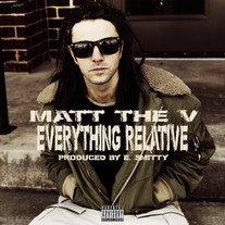 Matt The V - Everything Relative (Album)