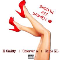 Observer A Feat. Chino XL - Smooth Ass Women