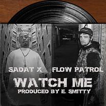 Flow Patrol Feat. Sadat X - Watch Me