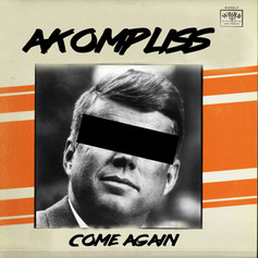 Akompliss - Come Again