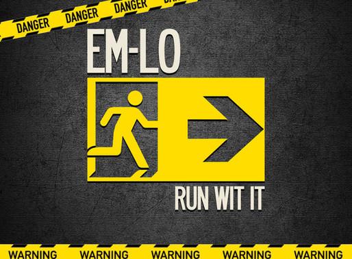 """EM-LO Drops """"Run Wit It"""""""