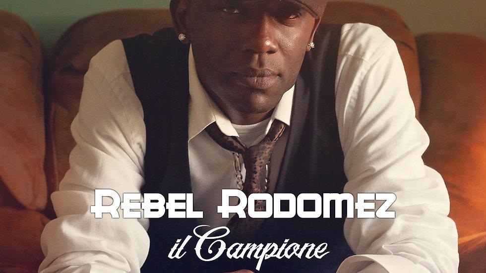 Rebel Rodomez - iL Campione' Compact Disc