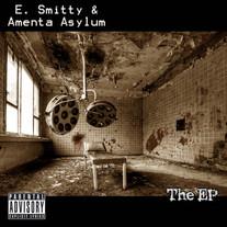 E, Smitty & Amenta Asylum - The EP