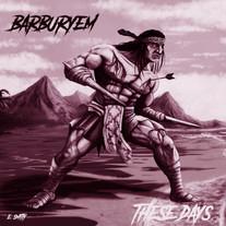 BarBuryEm - These Days