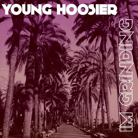 Young Hoosier - I'm Grinding