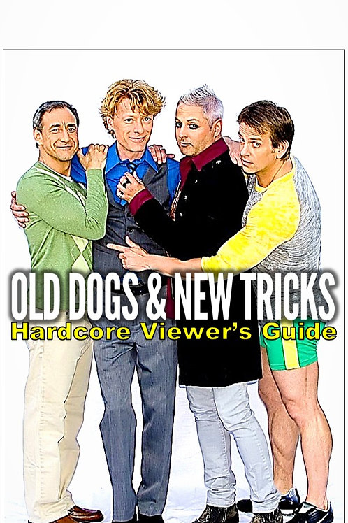 Old Dogs & New Tricks Hardcore Viewer's Guide