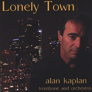 "Alan Kaplan ""Lonely Town"""