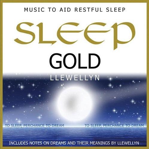 Sleep Gold ~ Music To Aid Restful Sleep ~ Llewellyn and Paradise Music