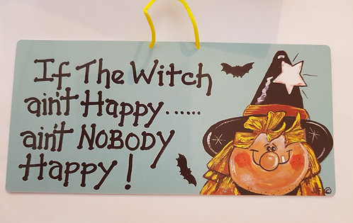 Door Sign 'If The Witch Ain't Happy