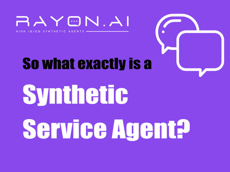 So what is a Synthetic Service Agent?