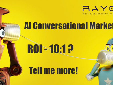 AI Conversational Marketing. ROI 10:1? Tell me more!