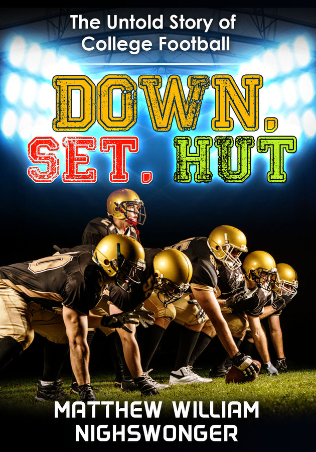 Down, Set, Hut (The Untold Story of College Football)
