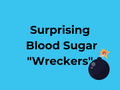 "Surprising Blood Sugar ""Wreckers"""