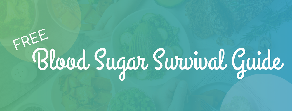 Blood Sugar Survival Guide Free Resouce Hub