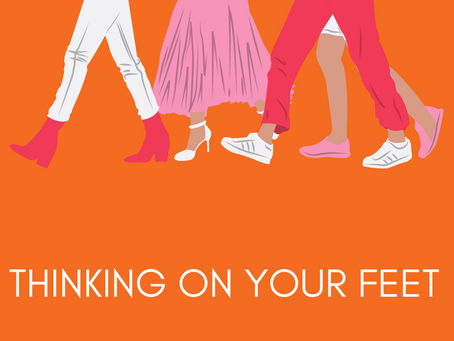 Thinking On Your Feet: Reflections on 2020 and What's Coming!