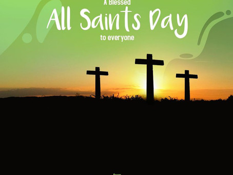A Blessed All Saints Day to Everyone